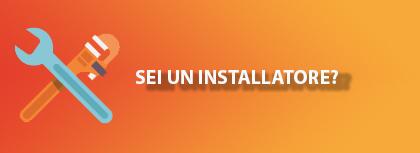 Sei un installatore?